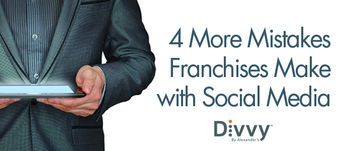 4 More Mistakes Franchises Make with Social Media