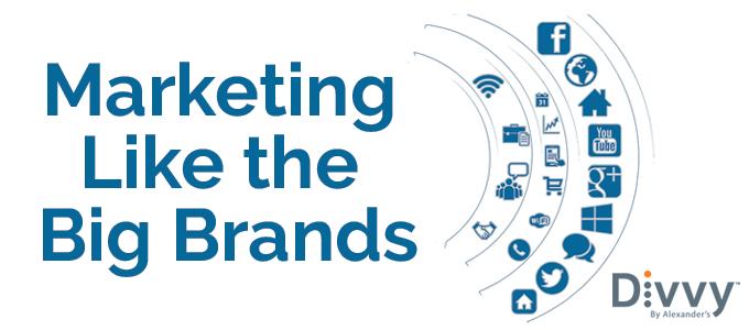 Marketing Like the Big Brands