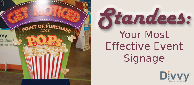 Standees: Your Most Effective Event Signage