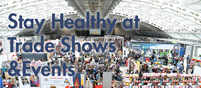Stay Healthy at Trade Shows and Events