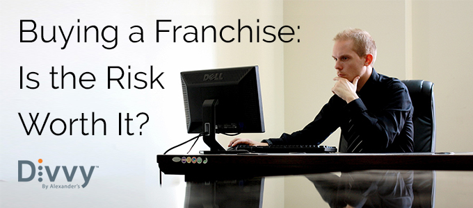 Buying a Franchise: Is the Risk Worth It?