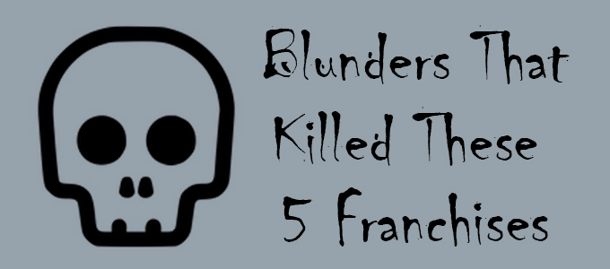 Blunders That Killed These 5 Franchises